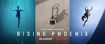 BE READY TO BE INSPIRED - 'RISING PHOENIX' - 26 AUGUST ON NETFLIX