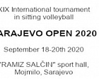 "The XIX International tournament in sitting volleyball among men's teams ""Sarajevo Open 2020"" was postponed from September 18 to September 20, 2020."